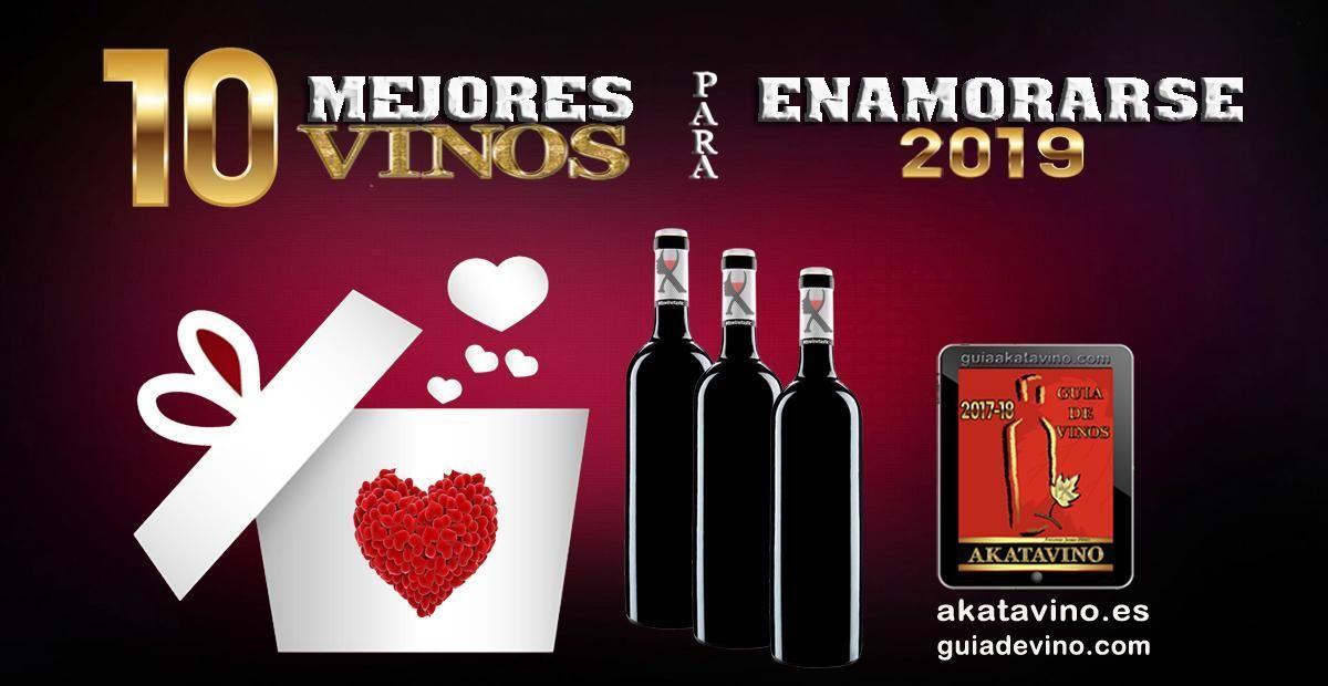 Los 10 Mejores Vinos para enamorarse en 2019 | Una selección de AkataVino