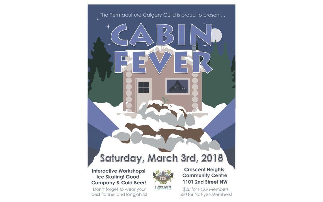 Permaculture Calgary Cabin Fever 2018