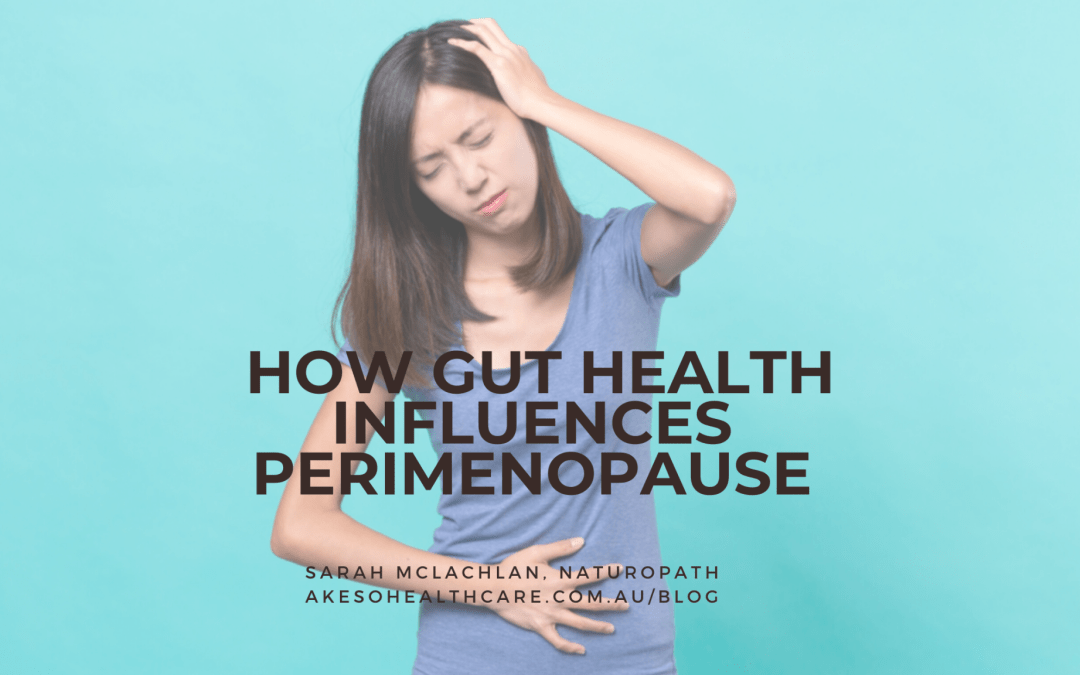 Gut Health = Happy Hormones + Less Perimenopause Symptoms