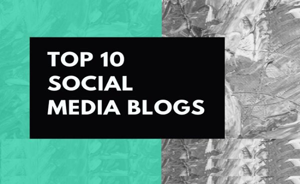 Top 10 Social Media Blogs to Visit Everyday in 2020