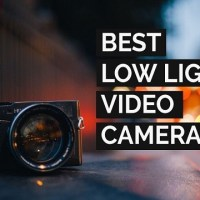3 Best Low Light Video Cam to Purchase