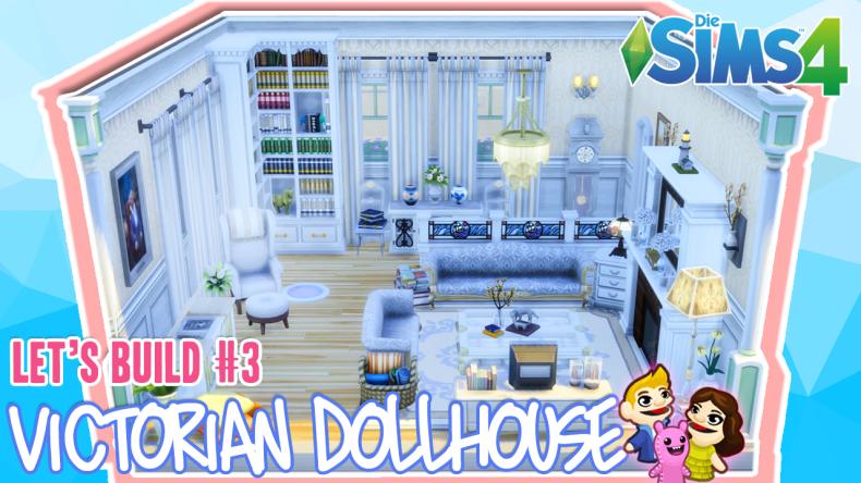 Die Sims 4 VICTORIAN Doll House | Let\'s Build #3 – Gemütliches ...