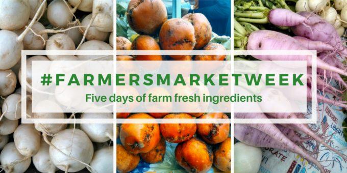 #FarmersMarketWeek - A week of #FarmFresh recipes