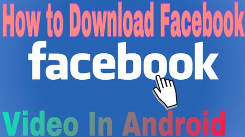 How To Download Facebook Video Android And Iphone Smartphone