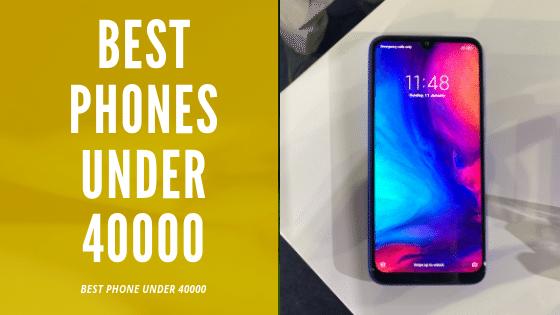 Best Phones Under 40000