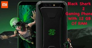 Black Shark 2 Gaming Phone With 12GB RAM