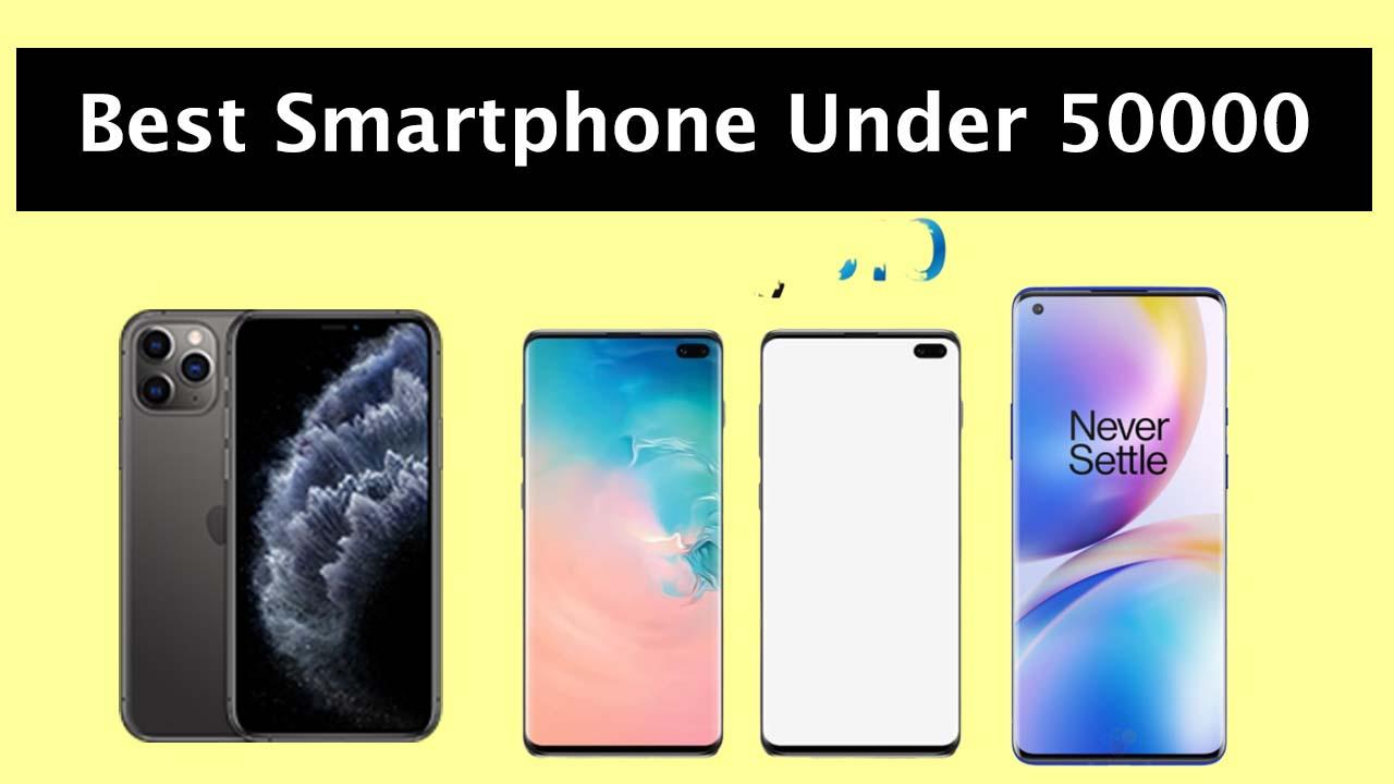 Top 10 Best Phones Under 50000