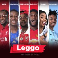 NEW MUSIC: Burnaboy x Kizz Daniel x Mayorkun x Small Doctor – Leggo (EPL Song)