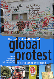 Book cover - The Political Aesthetics of Global Protest: The Arab Spring and Beyond