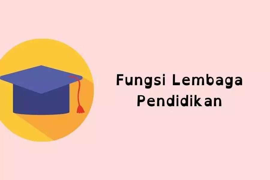 Fungsi Lembaga Pendidikan