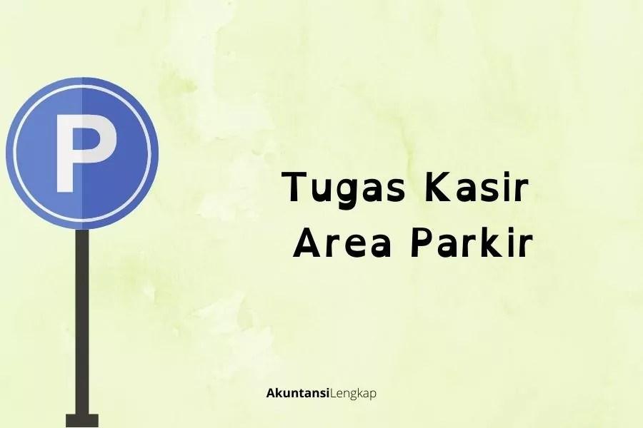 Tugas Kasir Area Parkir