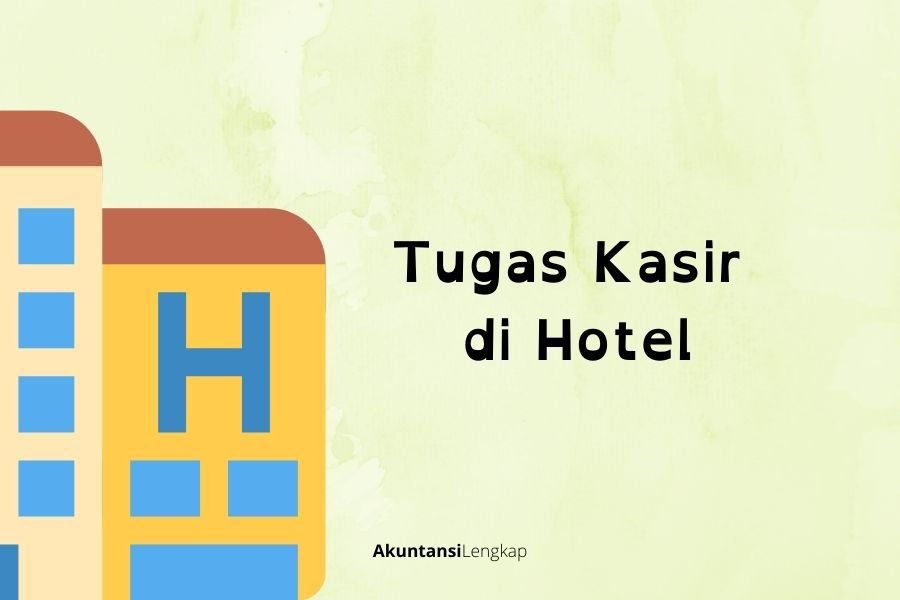 Tugas Kasir di Hotel
