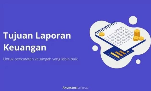 Manfaat dan Tujuan Laporan Keuangan