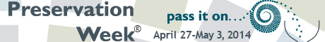 Preservation Week: April 27-May 3, 2014