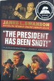 "• ""The President Has Been Shot! The Assassination of John F. Kennedy"" written by James L. Swanson, published by Scholastic Press, an imprint of Scholastic Inc."