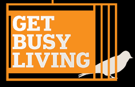 Get Busy Living Blog