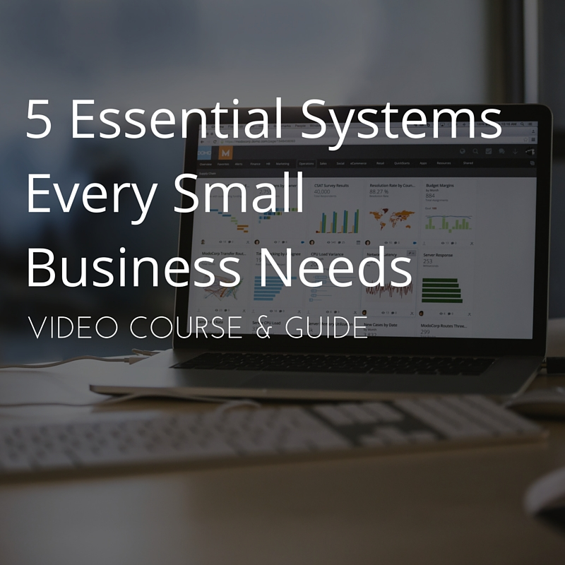 5 Essential Systems Every Small Business Needs