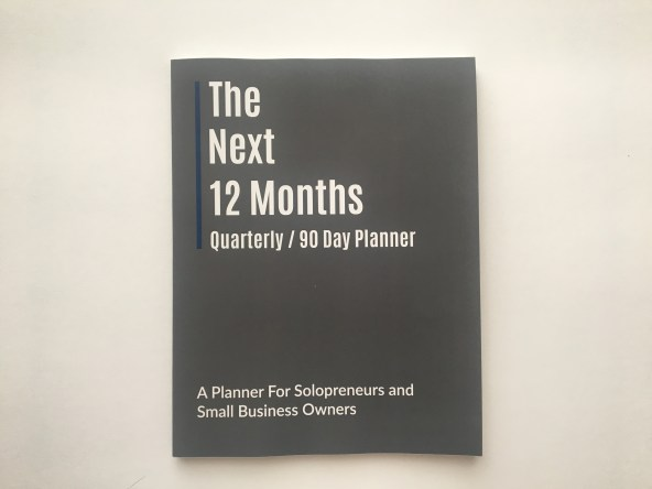 the next 12 months quarterly 90 day planner