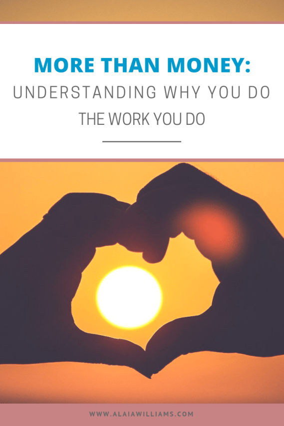 More than money understanding the work you do