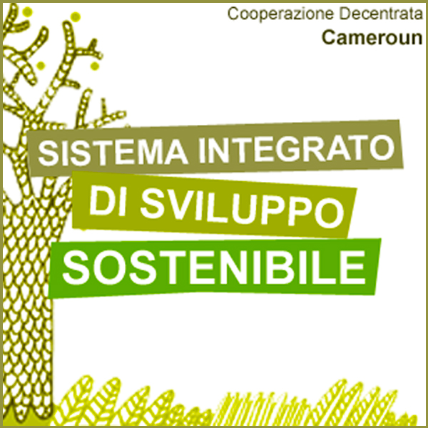 Sistema Integrato di Sviluppo Sostenibile – Cooperazione Decentrata in CAMEROUN