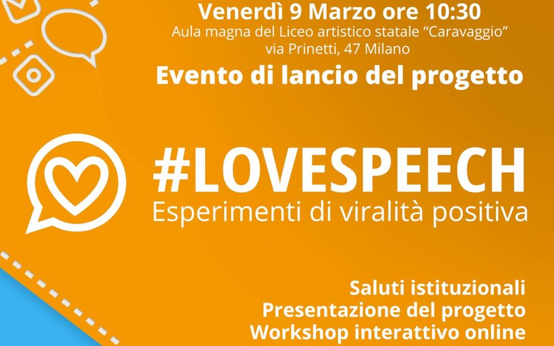 #LOVESPEECH: ESPERIMENTI DI VIRALITÀ POSITIVA. EVENTO DI LANCIO: 9 MARZO