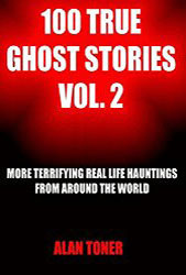 100 True Ghost Stories Vol. 2