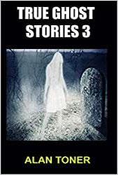 true ghost stories 3