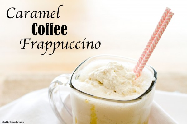 Caramel Frappuccino | A Latte Food