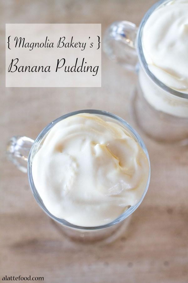 {Magnolia Bakery's} Banana Pudding    A Latte Food