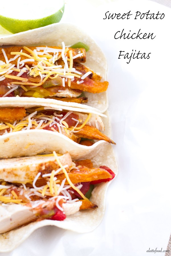 Sweet Potato Chicken Fajitas | A Latte Food