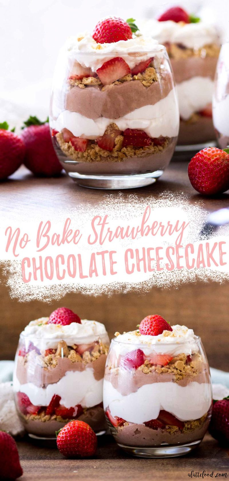 easy no bake chocolate cheesecake trifles with fresh strawberries, whipped cream and a graham cracker crust