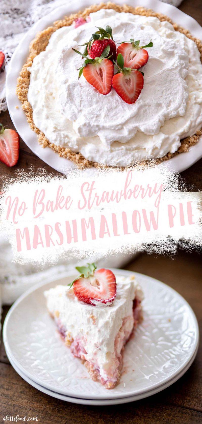 No bake strawberry marshmallow pie collage