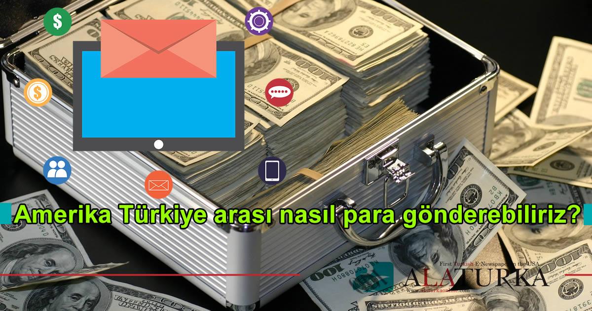 Amerika Türkiye arası nasıl para gönderebiliriz?