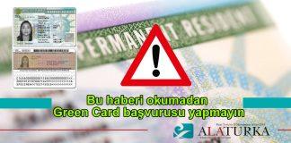 Bu Haberi Okumadan Green Card Basvurusu Yapmayin