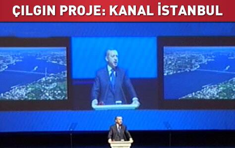 İşte Recep Tayyip Erdoğan'ın Çılgın Projesi