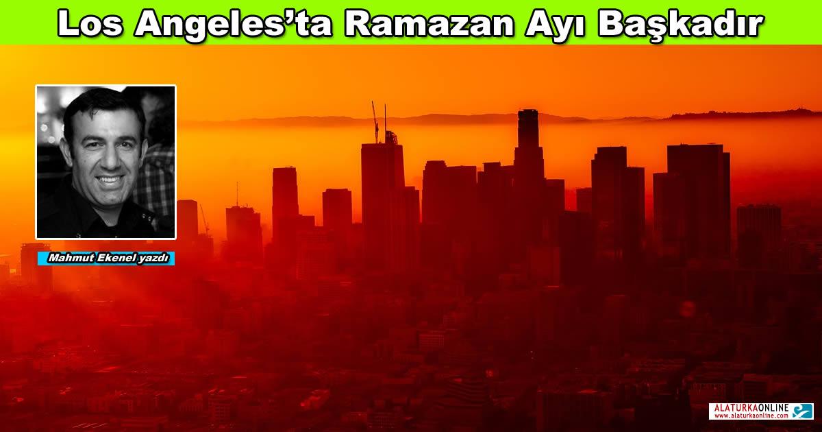 Los Angeles'ta Ramazan Ayı Başkadır