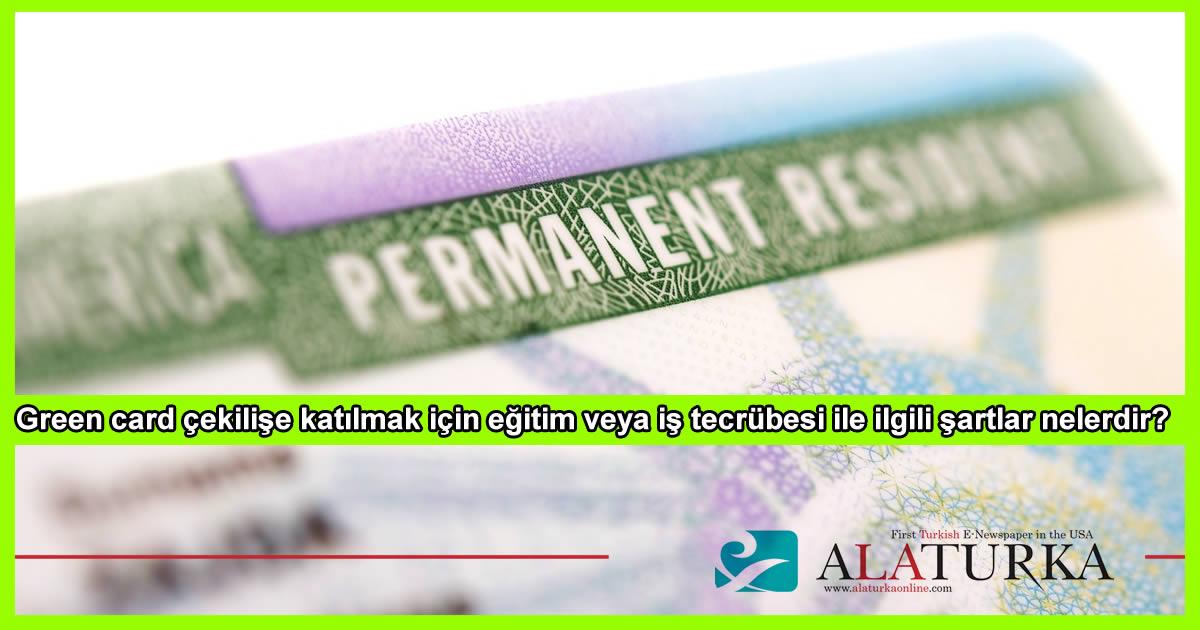 Green card çekilişe katılmak için eğitim veya iş tecrübesi ile ilgili şartlar nelerdir?