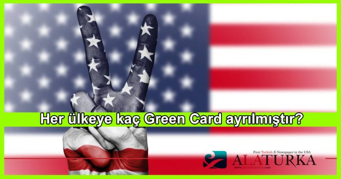 Her Ulkeye Kac Green Card Ayrilmistir