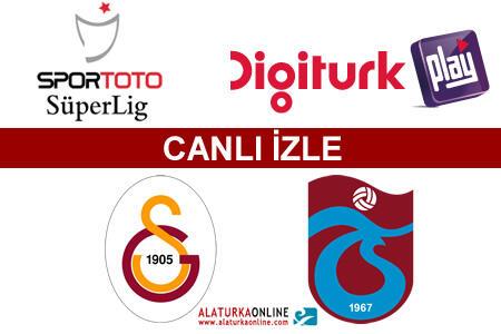 Galatasaray – Trabzonspor maçını canlı izle