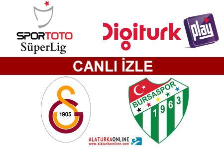 Galatasaray – Bursaspor maçını canlı izle