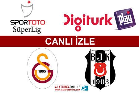 Galatasaray – Beşiktaş maçını canlı izle