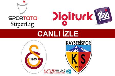 Galatasaray – Kayserispor maçını canlı izle
