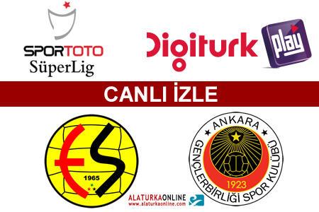 Eskişehirspor – Gençlerbirliği maçını canlı izle