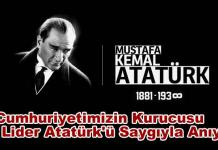 Cumhuriyetimizin Kurucusu Ataturk Saygiyla Aniyoruz