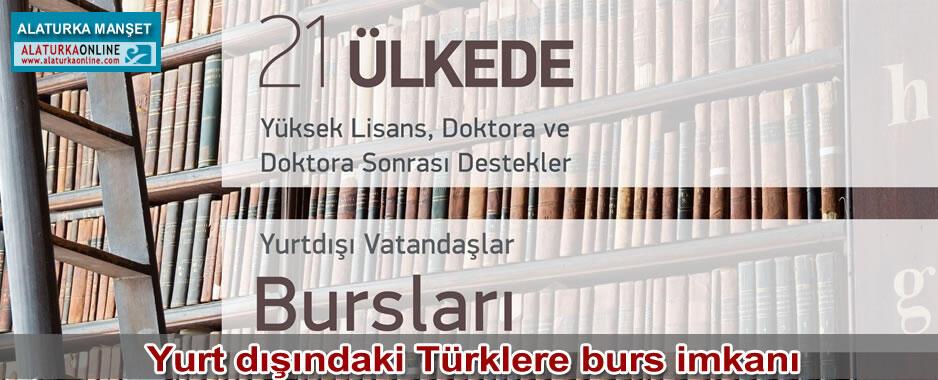 Yurt dışındaki Türklere burs imkanı