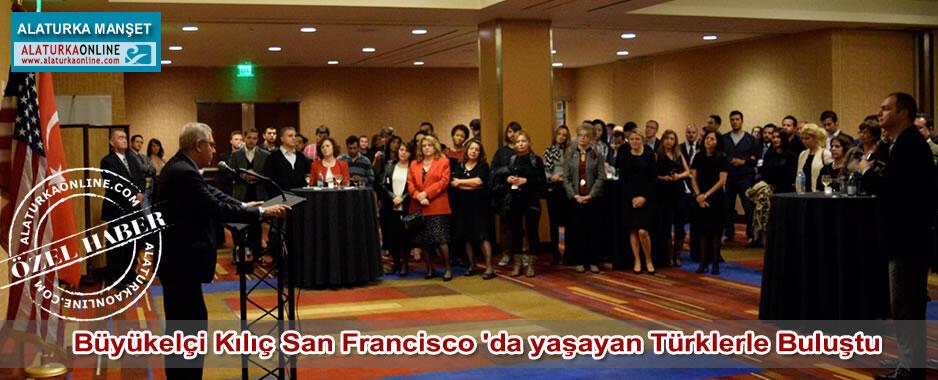 Büyükelçi Kılıç San Francisco 'da yaşayan Türklerle Buluştu