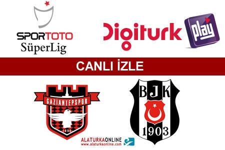 Gaziantepspor | Beşiktaş maçını canlı izle