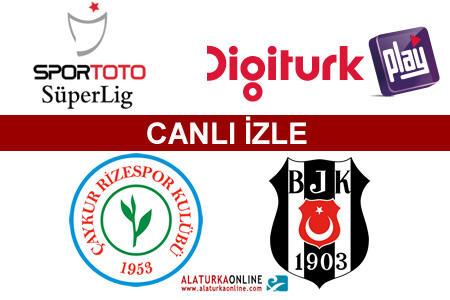 Rizespor – Beşiktaş maçını canlı izle