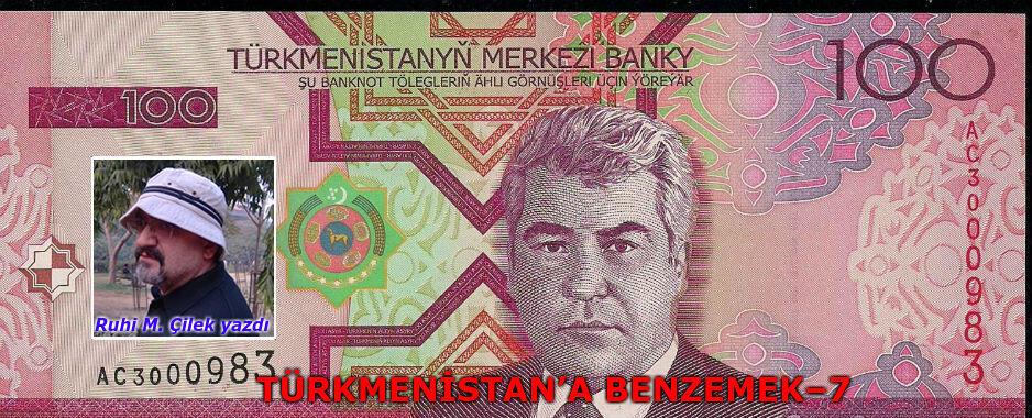Türkmenistan'a Benzemek – 7