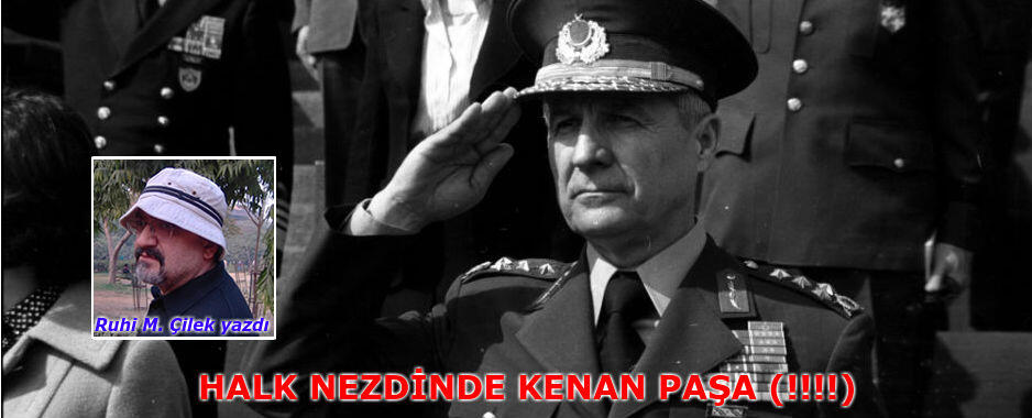 Halk Nezdinde Kenan Paşa (!!!!)